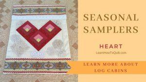 Seasonal Samplers Log Cabin HEART