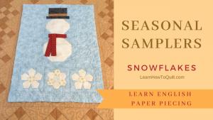 Seasonal Sampler - English Paper Pieced Snowflakes