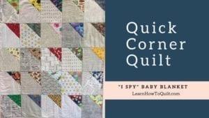I Spy Quick Corner Quilt