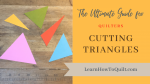 Cutting Triangles in Quilts