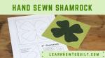 Hand Sewn Shamrock