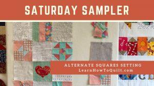 Saturday Sampler - Alternate Squares Setting