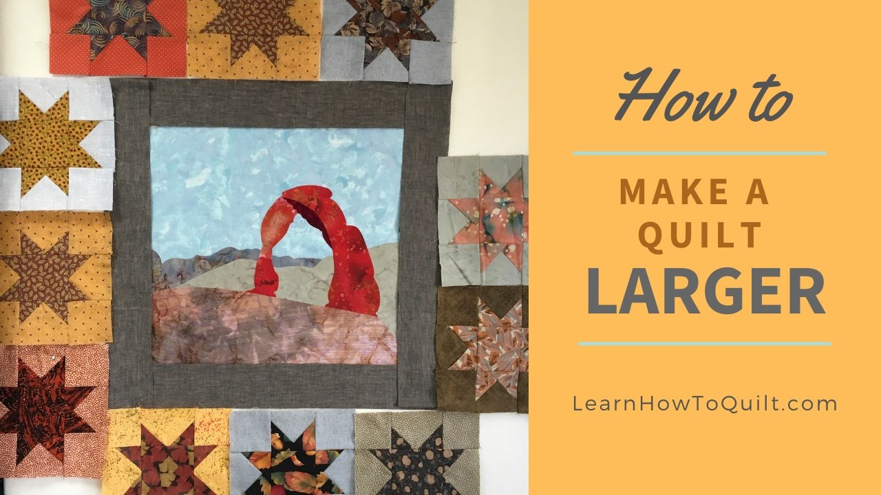 How to Make a Larger Quilt