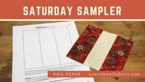Rail Fence for Saturday Sampler