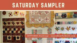 Saturday Sampler - Sashing Setting